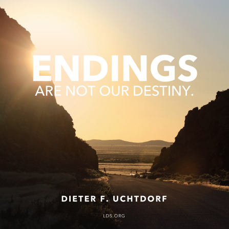 """Endings are not our destiny"""